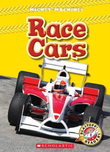 Race Cars (Blastoff! Readers: Mighty Machines): Zobel, Derek