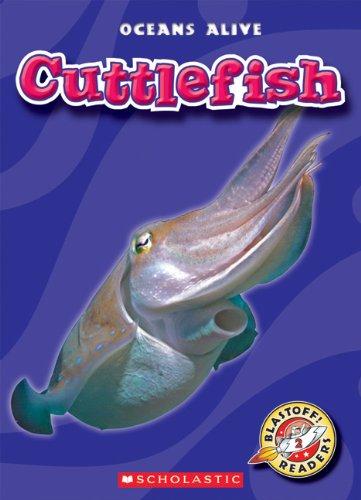 Cuttlefish (Blastoff! Readers: Oceans Alive): Colleen Sexton