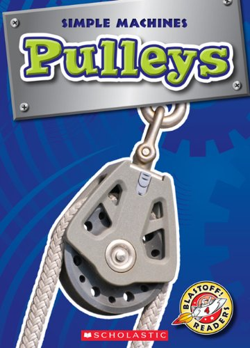 9780531222218: Pulleys (Blastoff! Readers: Simple Machines)