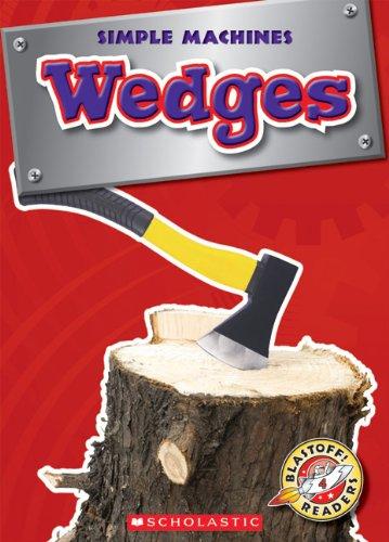 9780531222225: Wedges (Blastoff! Readers: Simple Machines)