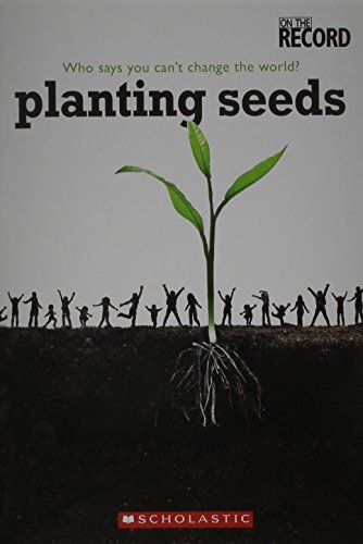 Planting Seeds: Who Says You Can't Change the World?: n/a