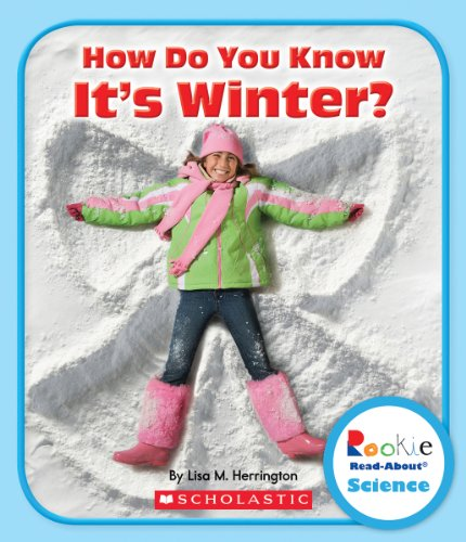 9780531225783: How Do You Know It's Winter? (Rookie Read-About Science)