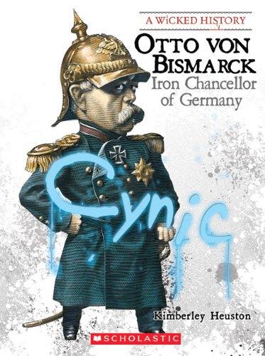 9780531228241: Otto Von Bismarck: Iron Chancellor of Germany (A Wicked History)