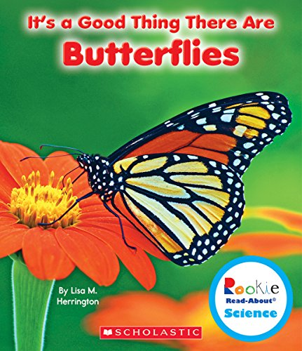 It's a Good Thing There Are Butterflies: Herrington, Lisa M.