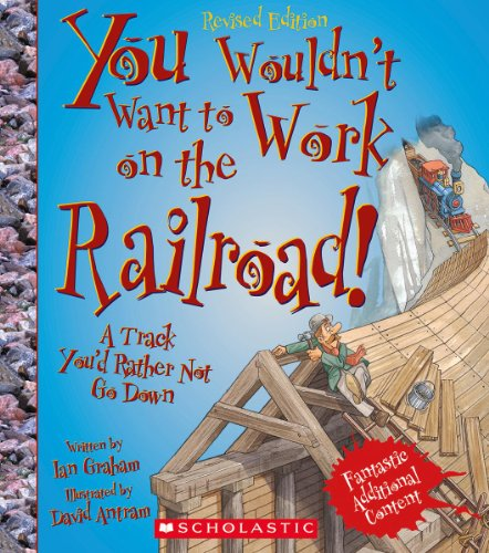 9780531228548: You Wouldn't Want to Work on the Railroad!: A Track You'd Rather Not Go Down