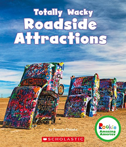 9780531228982: Totally Wacky Roadside Attractions (Rookie Amazing America)