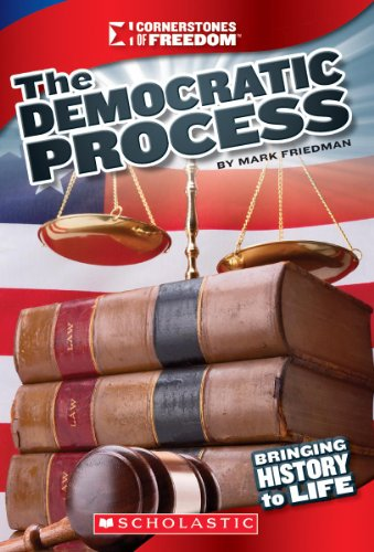 The Democratic Process (Cornerstones of Freedom): Mark Friedman