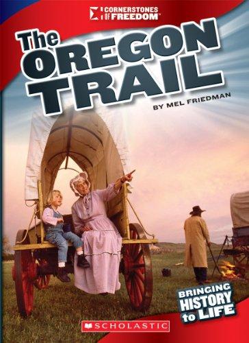The Oregon Trail (Cornerstones of Freedom (Library)): Mel Friedman