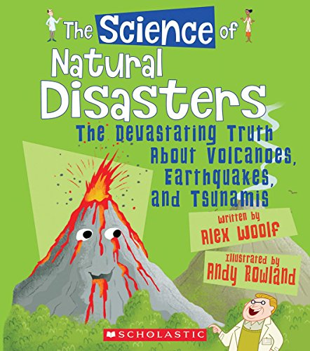 9780531230763: The Science of Natural Disasters: The Devastating Truth About Volcanoes, Earthquakes, and Tsunamis (The Science of the Earth)