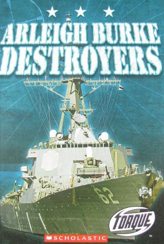 Arleigh Burke Destroyers (Torque: Military Machines): Alvarez, Carlos