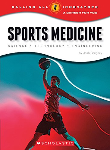9780531232224: Sports Medicine: Science, Technology, Engineering (Calling All Innovators: A Career for You)