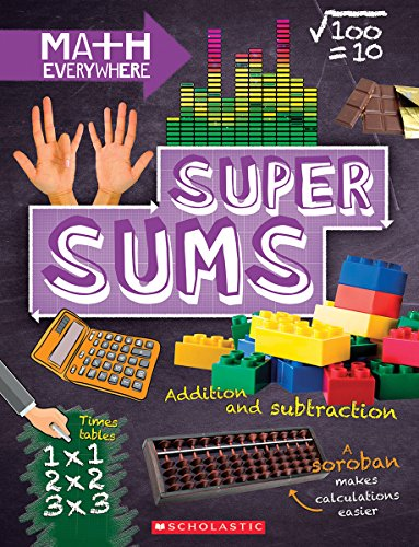 Super Sums: Addition, Subtraction, Multiplication, and Division (Math Everywhere): Rob Colson