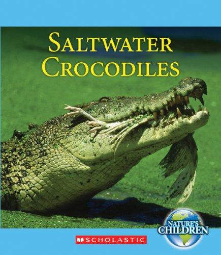 9780531233610: Saltwater Crocodiles (Nature's Children)