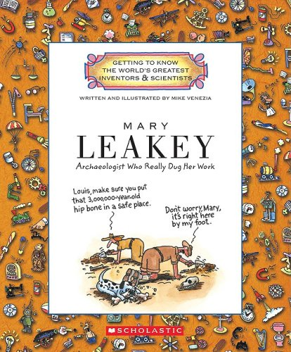 9780531237274: Mary Leakey: Archaeologist Who Really Dug Her Work (Getting to Know the World's Greatest Inventors and Scientists)