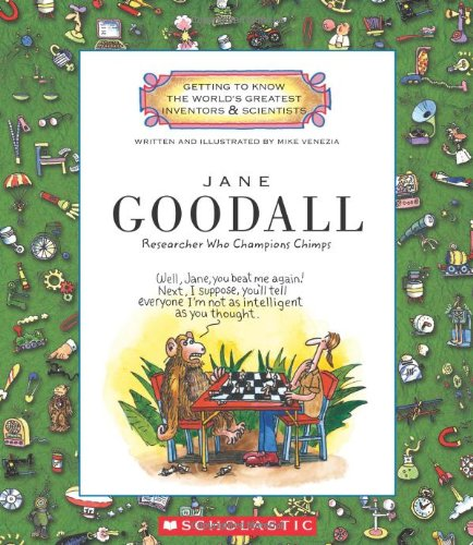 Jane Goodall: Researcher Who Champions Chimps (Getting: Venezia, Mike