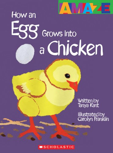 9780531238011: How an Egg Grows Into a Chicken (Amaze (Paperback))