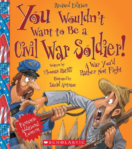9780531245033: You Wouldn't Want to Be a Civil War Soldier!