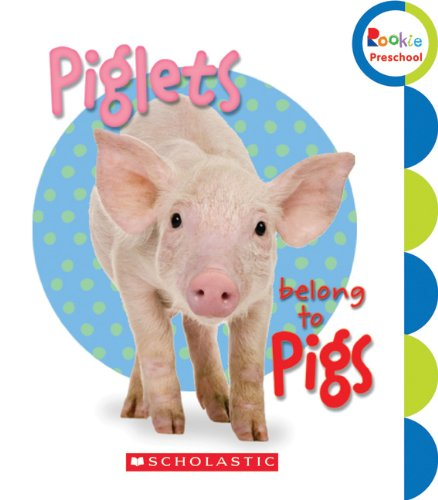Piglets Belong to Pigs (Rookie Preschool: Learn about Nature) (0531245837) by Ellen Booth Church; Diane Ohanesian