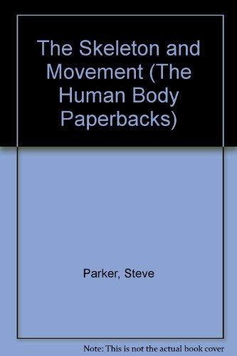 9780531246061: The Skeleton and Movement (The Human Body Paperbacks)
