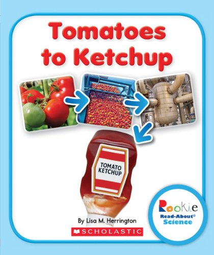 9780531247099: Tomatoes to Ketchup (Rookie Read-About Science (Paperback))