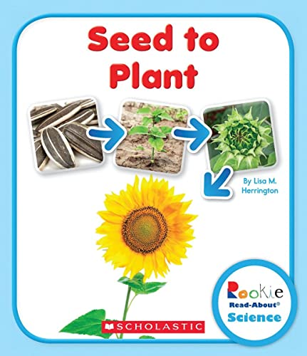 Seed to Plant (Rookie Read-About Science: Life: Lisa M. Herrington