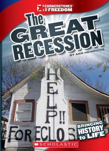 The Great Recession (Cornerstones of Freedom, Third): Ann Heinrichs
