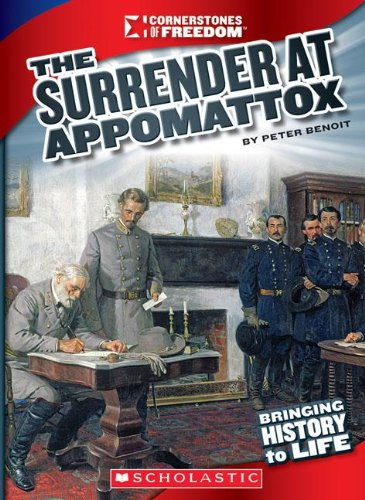The Surrender at Appomattox (Cornerstones of Freedom. Third Series)