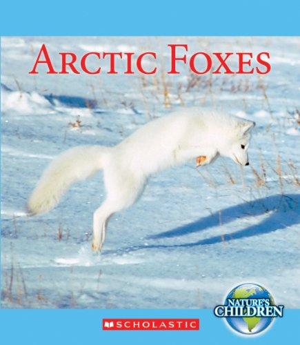 9780531251522: Arctic Foxes (Nature's Children)
