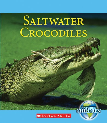 9780531251591: Saltwater Crocodiles (Nature's Children)