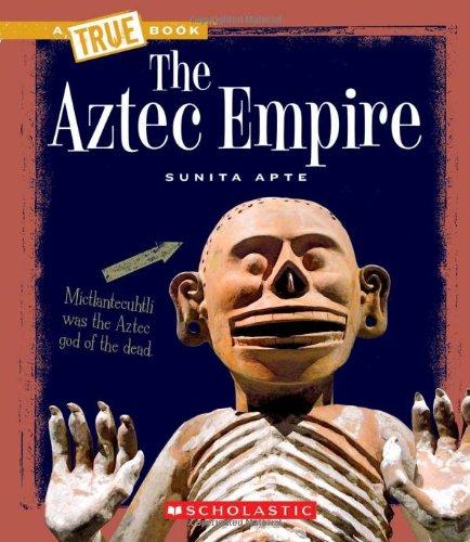 9780531252277: The Aztec Empire (A True Book)