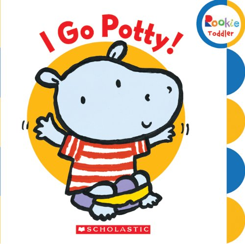 I Go Potty! (Rookie Toddler): Emily Bolam