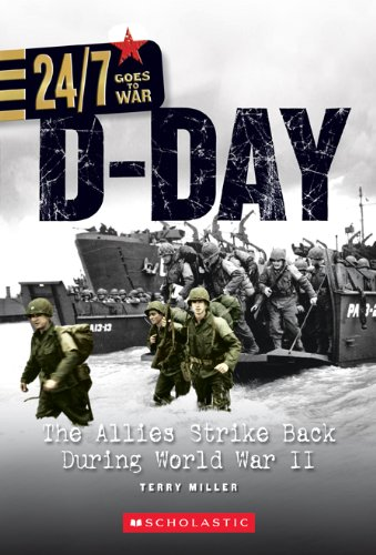 9780531254523: D-Day: The Allies Strike Back During World War II (24/7 Goes to War: On the Battlefield)