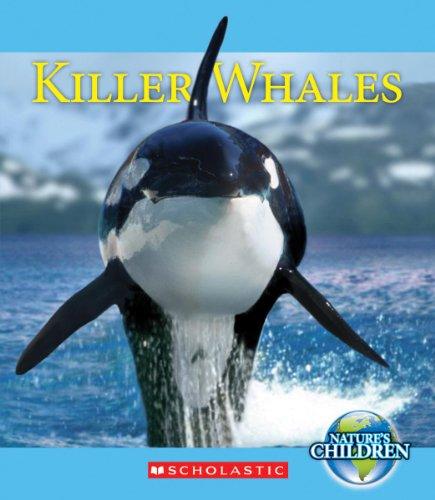 Killer Whales (Nature's Children (Children's Press Paperback)): Simon, Charnan; Kazunas, ...