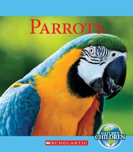 9780531254813: Parrots (Nature's Children (Children's Press Paperback))