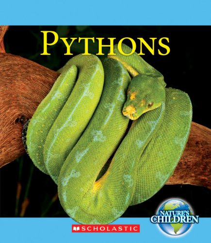 9780531254820: Pythons (Nature's Children)