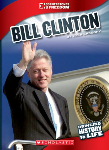 Bill Clinton (Cornerstones of Freedom (Paperback)): Josh Gregory