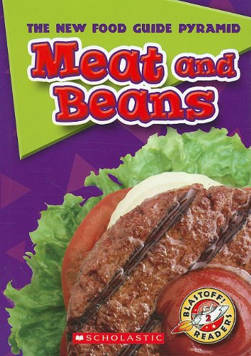 9780531258545: Meat and Beans (Blastoff! Readers: The New Food Guide Pyramid, Level 2: Early)