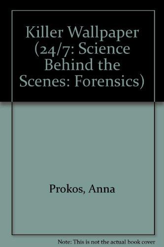 9780531262276: Killer Wallpaper (24/7: Science Behind the Scenes: Forensics)