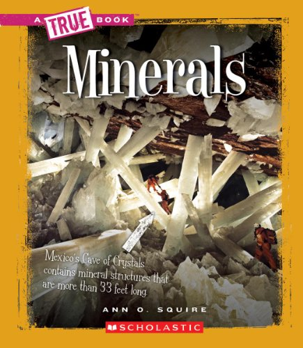 Minerals (True Books: Earth Science (Paperback)): Ann O Squire