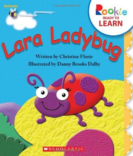 Lara Ladybug (Rookie Ready to Learn): Florie, Christine