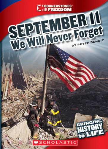 September 11, 2001: We Will Never Forget (Cornerstones of Freedom: Third): Benoit, Peter