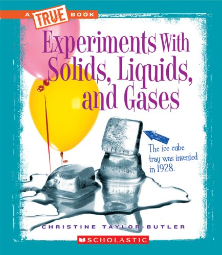 9780531266496: Experiments with Solids, Liquids, and Gases (True Books)