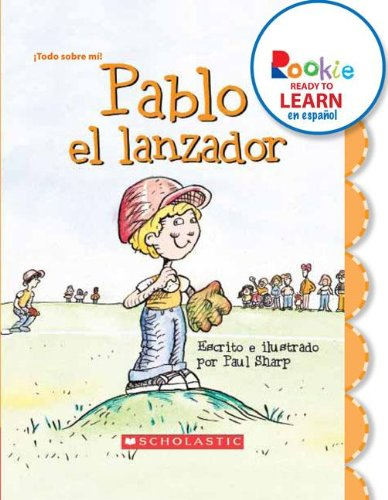 Pablo el lanzador / Paul the Pitcher (Rookie Ready to Learn En Espanol) (Spanish Edition) (0531267814) by Sharp, Paul