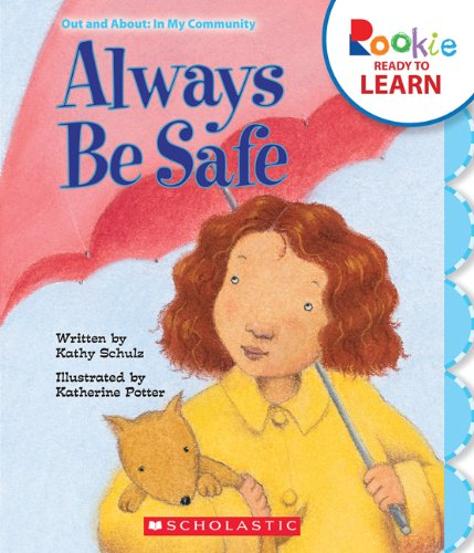 9780531268254: Always Be Safe (Rookie Ready to Learn)