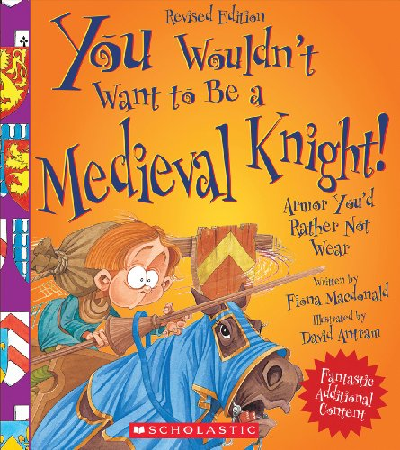 9780531271001: You Wouldn't Want to Be a Medieval Knight!: Armor You'd Rather Not Wear