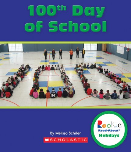 9780531272008: 100th Day of School (Rookie Read-About Holidays)