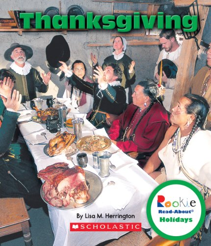 Thanksgiving (Rookie Read-About Holidays): Lisa M. Herrington