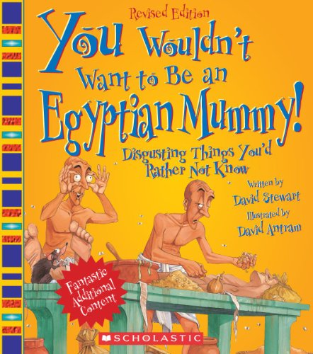 9780531280263: You Wouldn't Want to Be an Egyptian Mummy!: Digusting Things You'd Rather Not Know