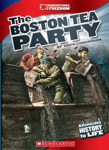 9780531281512: The Boston Tea Party (Cornerstones of Freedom. Third Series)