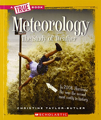 9780531282724: Meteorology: The Study of Weather (A True Book)